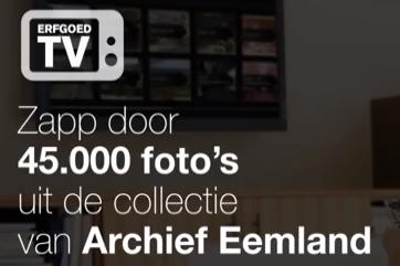 Archief Eemland lanceert tv app ErfgoedTV